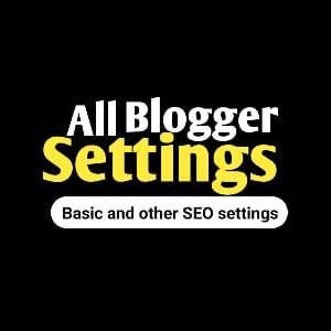 Blogger Settings Explained